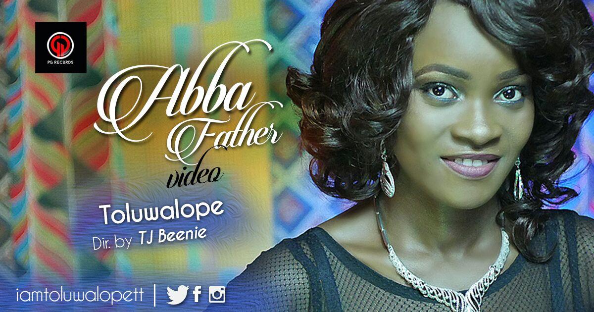 TOLUWALOPE - ABBA FATHER