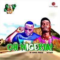 Oh Nigeria - Kunle Praise
