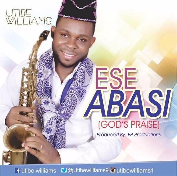Music: Utibe Williams - Ese Abasi [@UtibeWilliams9