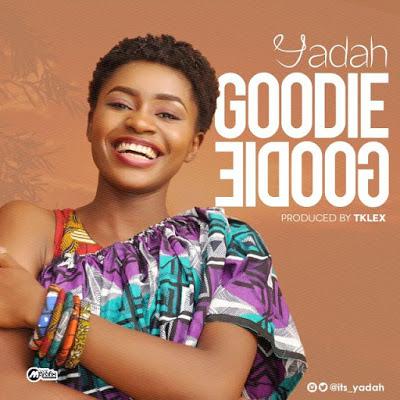 Yadah- Goodie Goodie