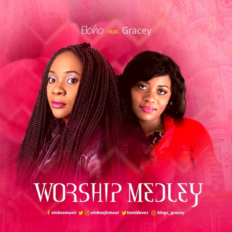Eloho - Worship Medley Ft Gracey