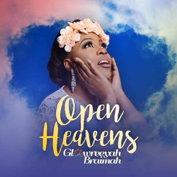 Glowreeyah - Open heavens