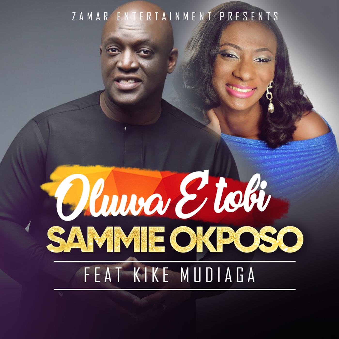 Sammie Okposo ft Kike - Oluwa Etobi