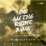 Do am the right way - Minister Sam