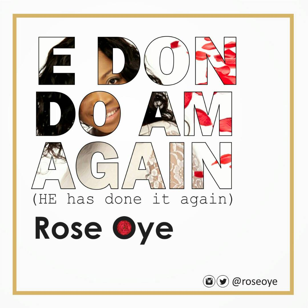 Rose Oye - He Don Do Am Again