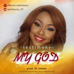 Testimony -My God