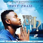 Tony Praiz - Who Am I