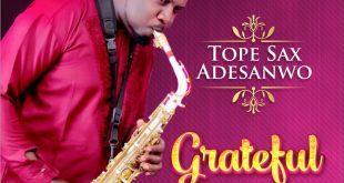 Tope Sax Adesanwo Archives | Gospotainment com