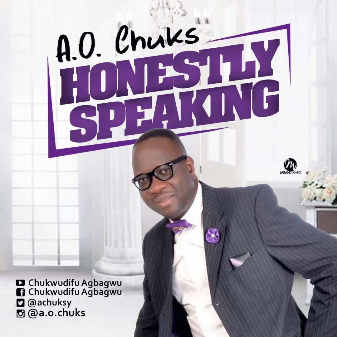 A.O. Chuks Honestly speaking