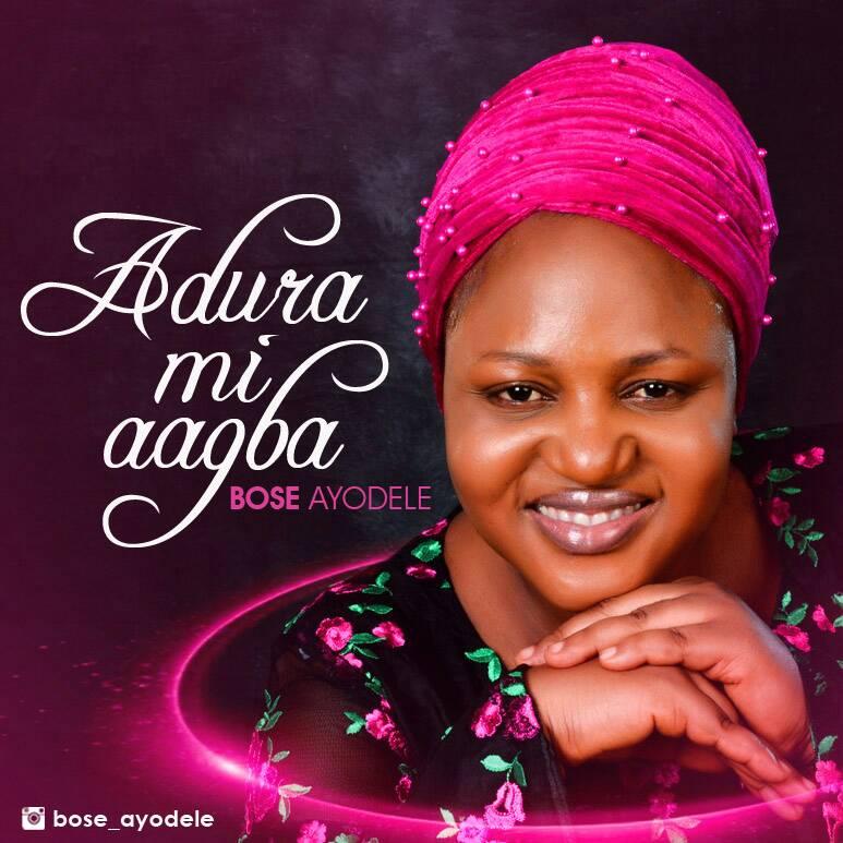ADURA MI AAGBA - Bose Ayodele