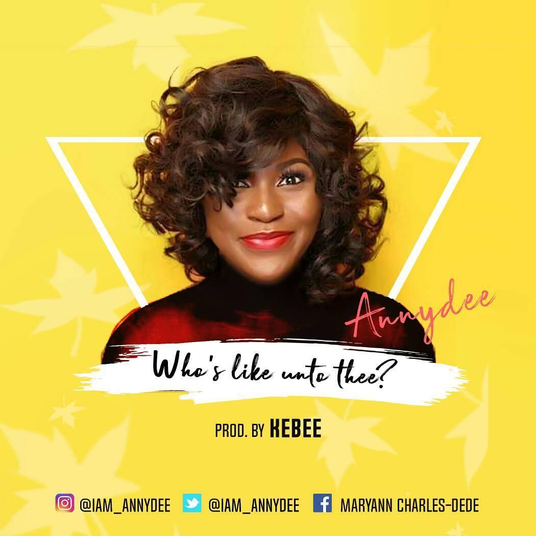 AnnyDee - Who's Like Unto Thee