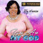 Ify Nwosu - You Are My God