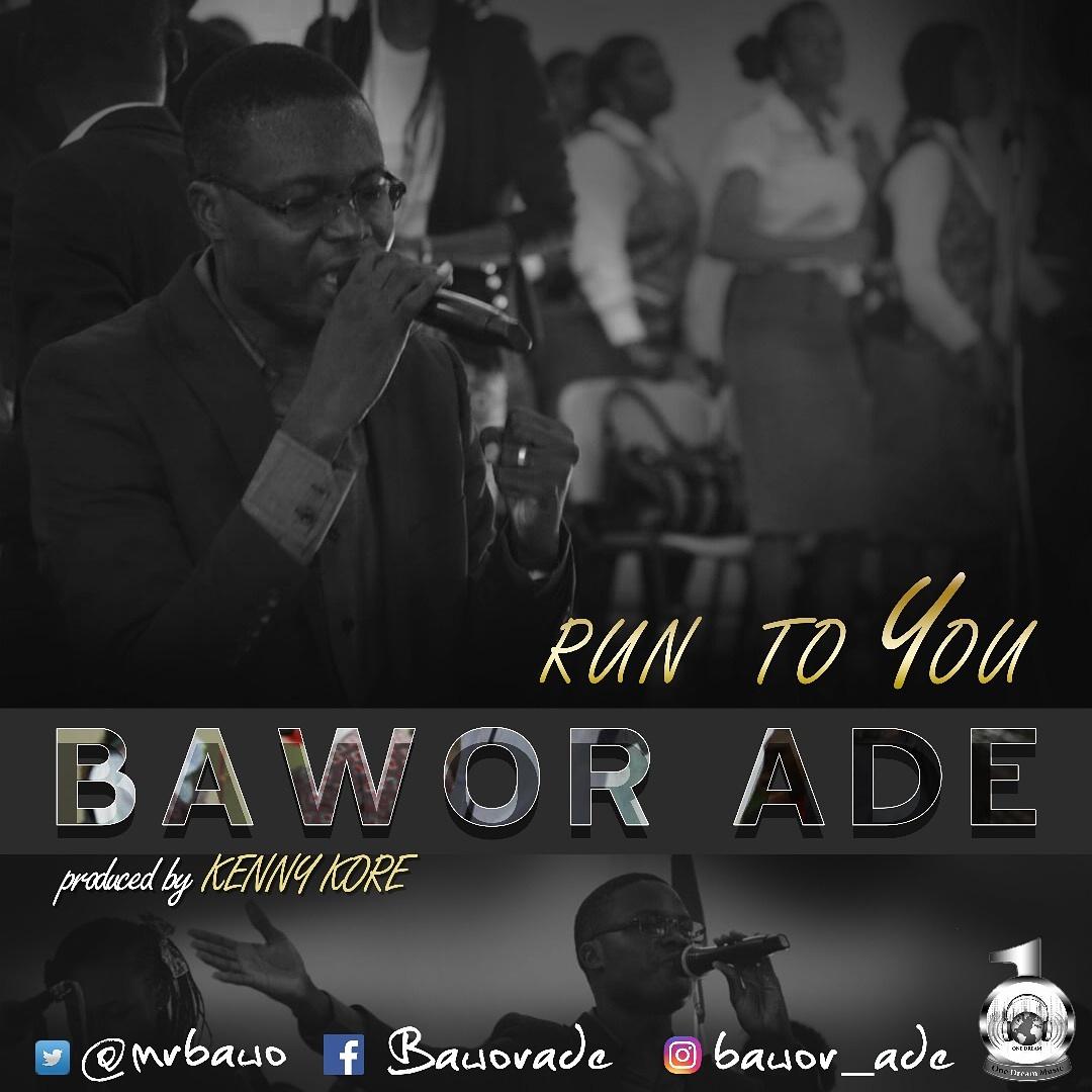 Bawor Ade - Run To You