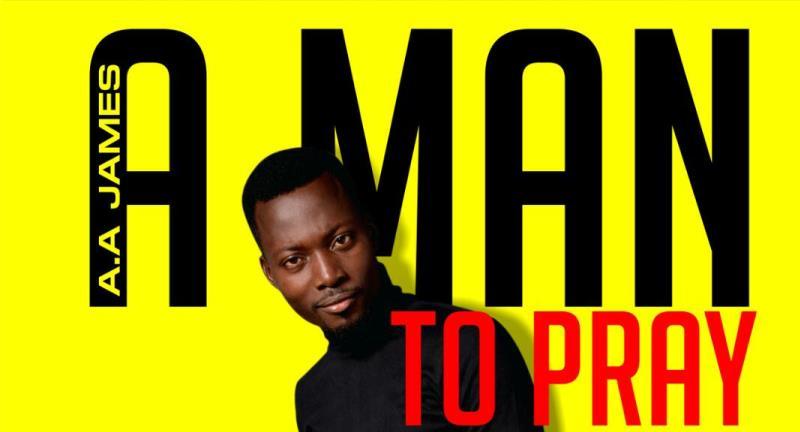 AA James - A Man to pray.
