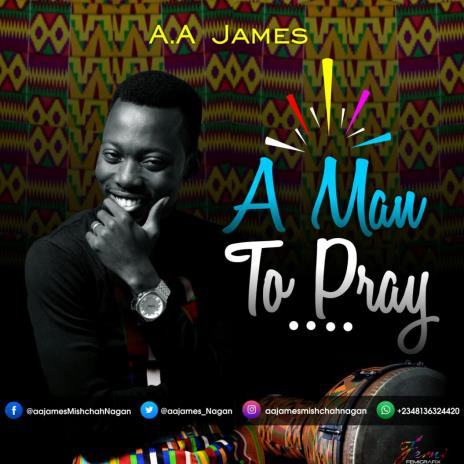 A A James - a Man to Pray