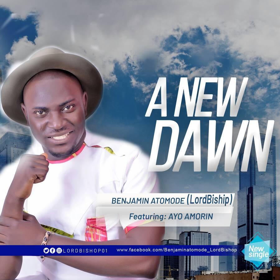 Benjamin Atomode - A New Dawn