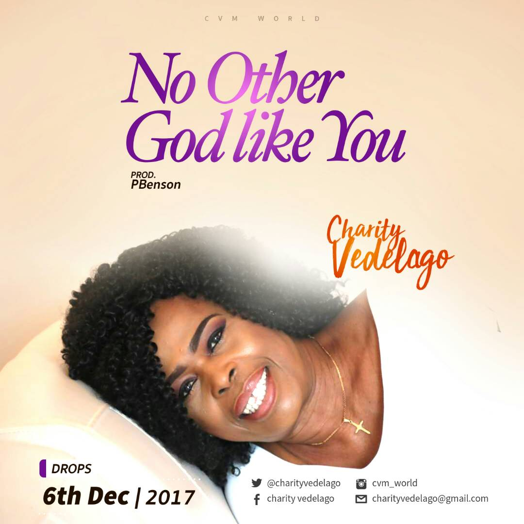 Charity Vedelego - No Other God Like You