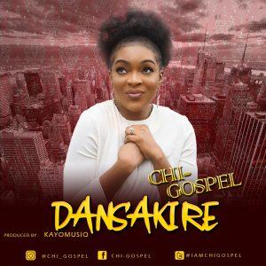 Mp3 Download: Dansaki Re - Chi-Gospel | Gospotainment com
