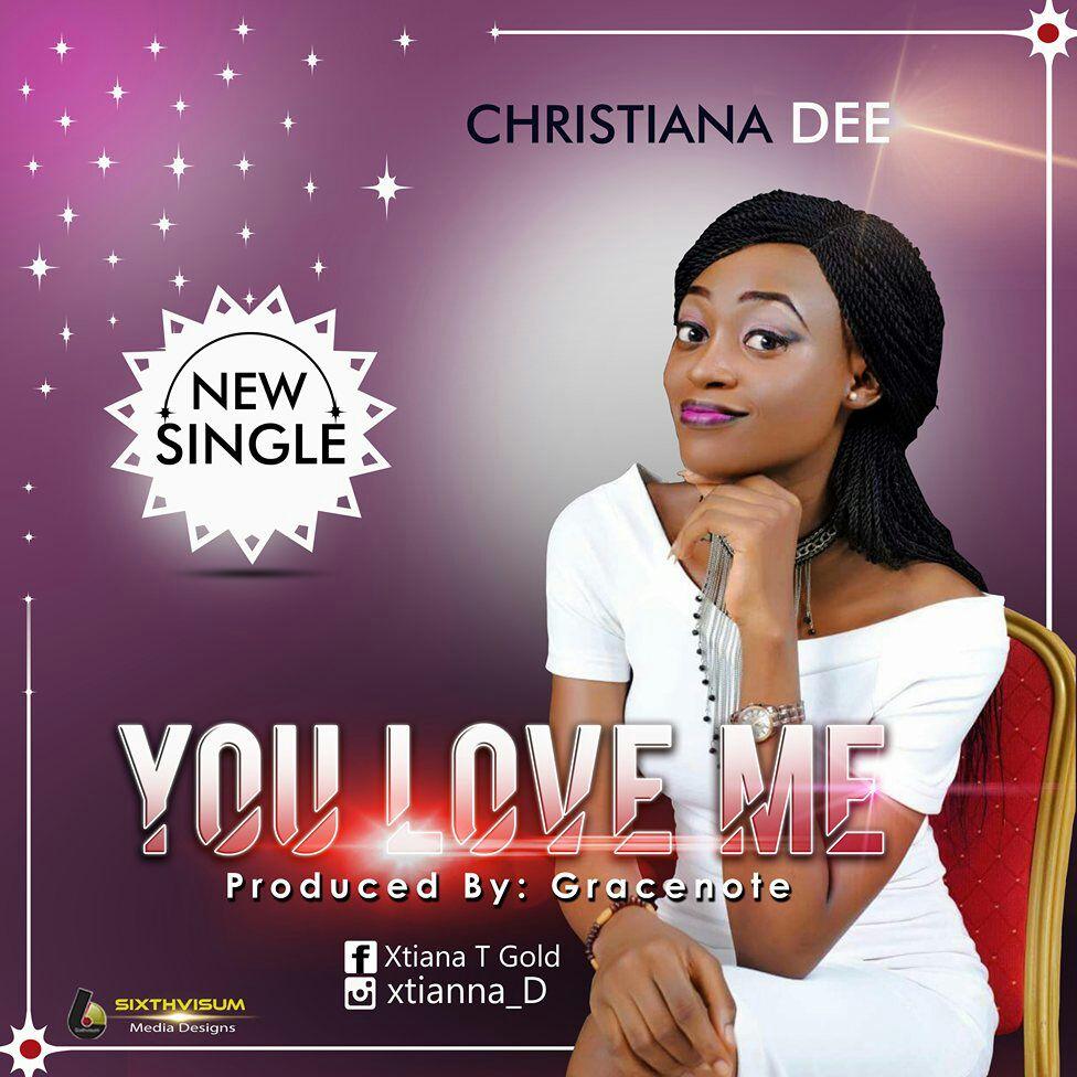 Christiana Dee - You Love Me
