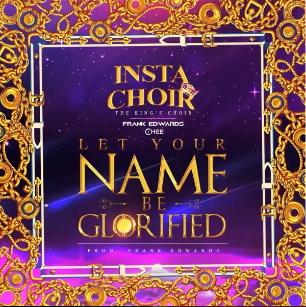 Insta Choir - Let Your Name Be Glorified