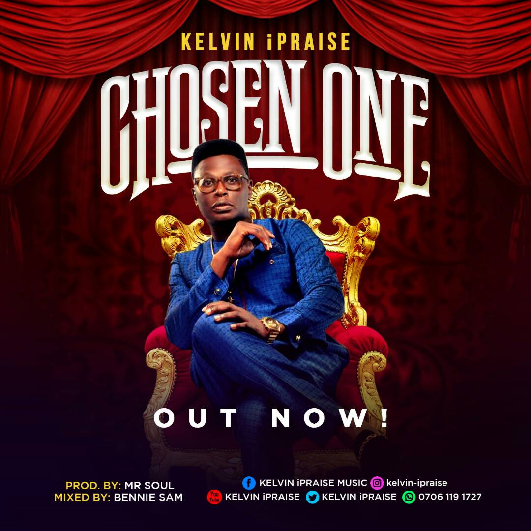 Kelvin iPraise - Chosen One