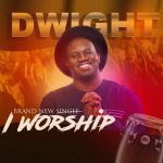 Dwight - I Worship