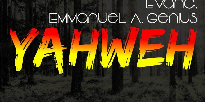 MP3 Download: Yahweh - Evang Emmanuel Genius   Gospotainment com