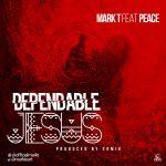 Dependable Jesus - Mark T ft Peace
