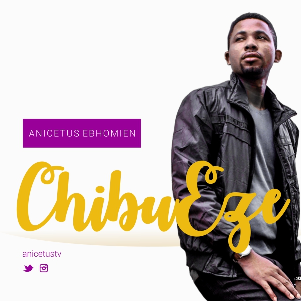 ChibuEze - Anicetus Ebhomien
