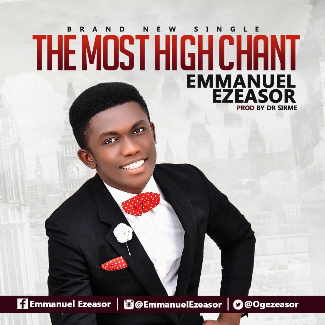 The Most High Chant - Emmanuel Ezeasor