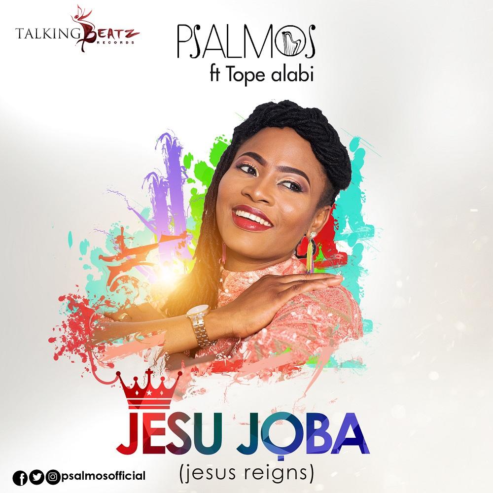 Jesu Joba - Psalmos ft Tope Alabi