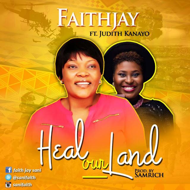Faith Jay - Heal Our Land