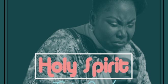 Download: Holy Spirit - Tonia Omoh   Gospotainment com
