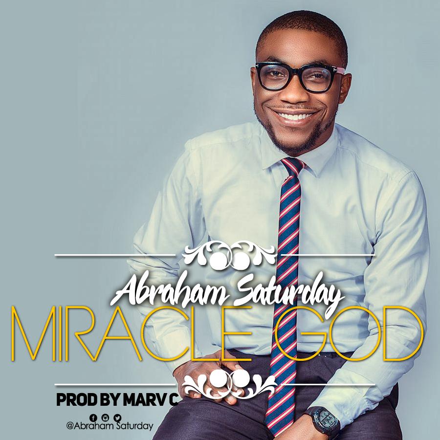 Miracle God - Abraham Saturday