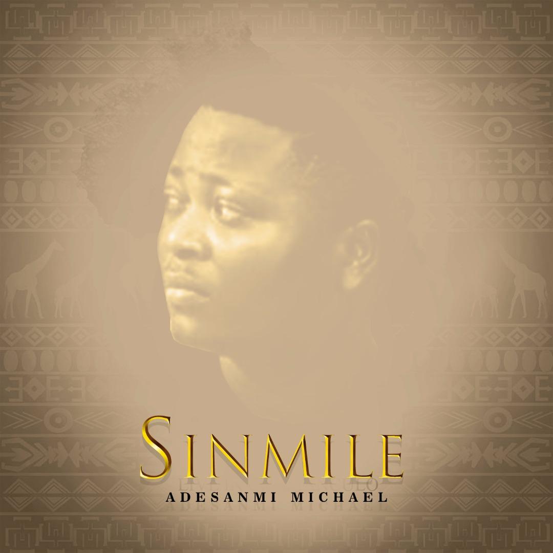 Adesanmi Michael - Sinmile