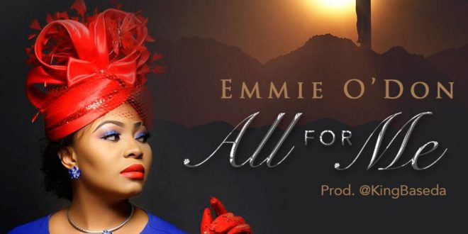 Download Worship Song : Emmie O'Don – All For Me