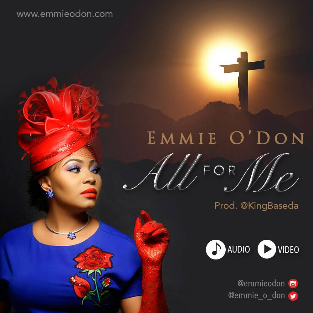 Download Worship Song : Emmie O'Don – All For Me | Gospotainment com