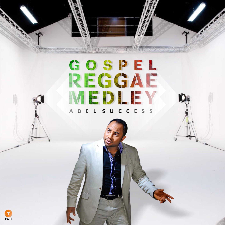 Gospel Reggae Medley - Abel Success