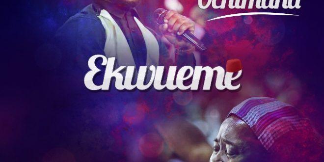 Free Download : Ekwueme - Prospa Ochimana ft Osinachi