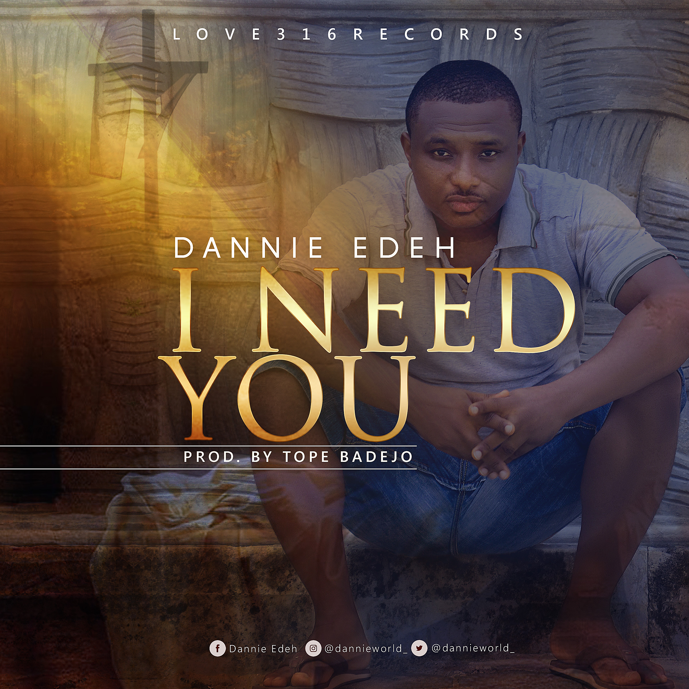 Dannie Edeh - I Need You