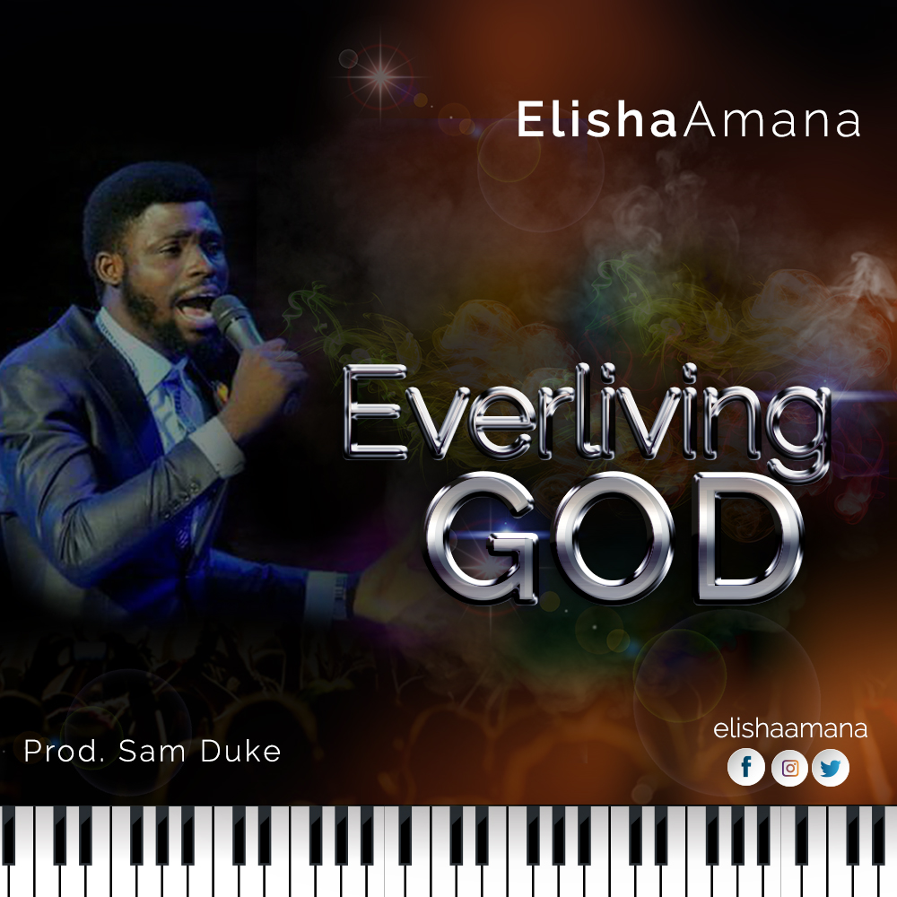 Elisha Amana - Ever Living God
