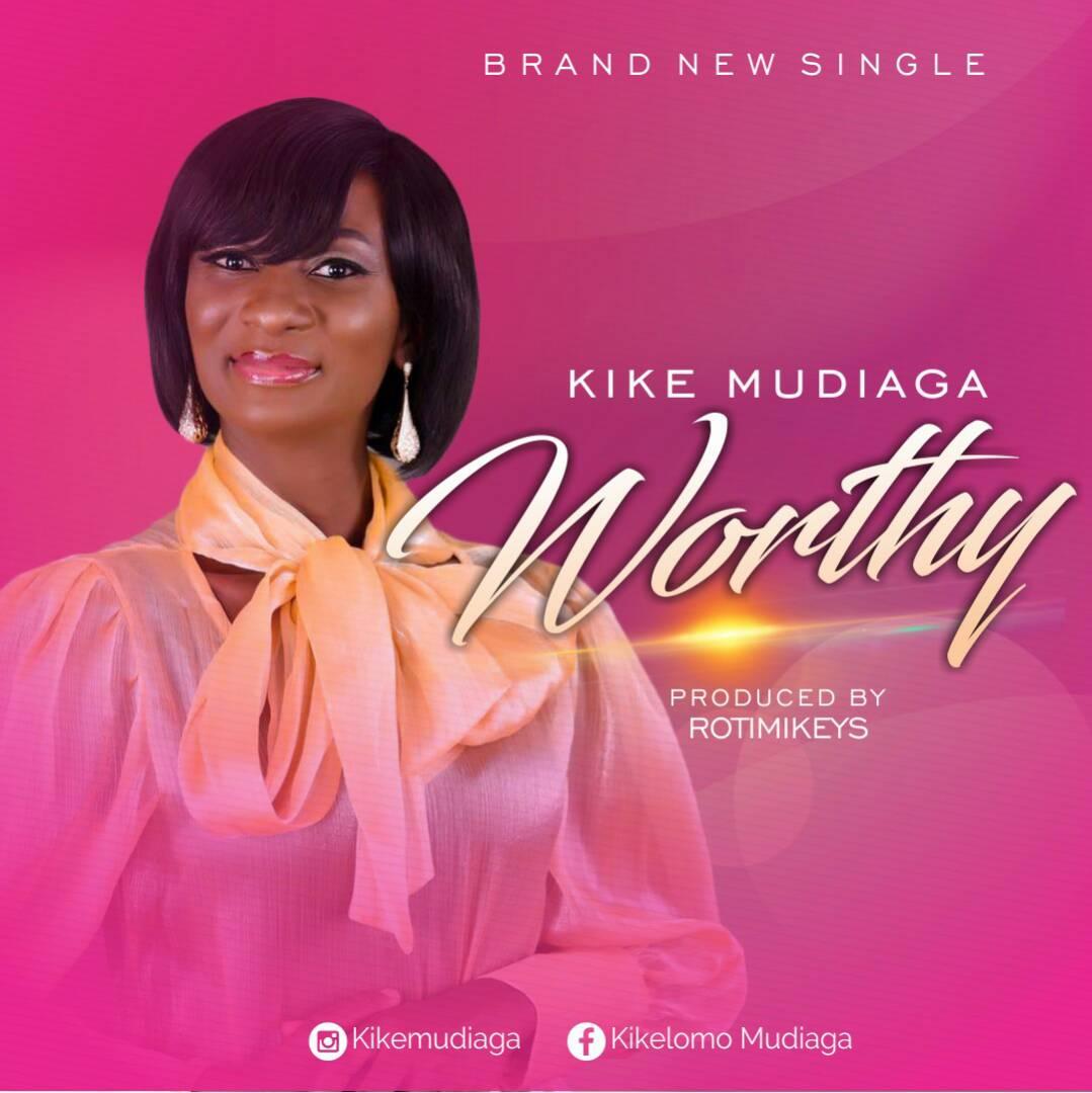 KikeMudiaga-Worthy