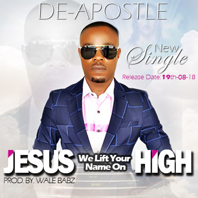Jesus we lift your name high-deapostle