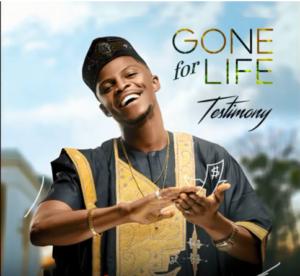Download: Gone For Life - Testimony Jaga | Gospotainment com