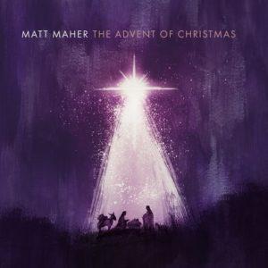 Matt Maher the advent of christmas album