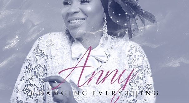 Download: Changing Everything - Anny   Gospotainment com