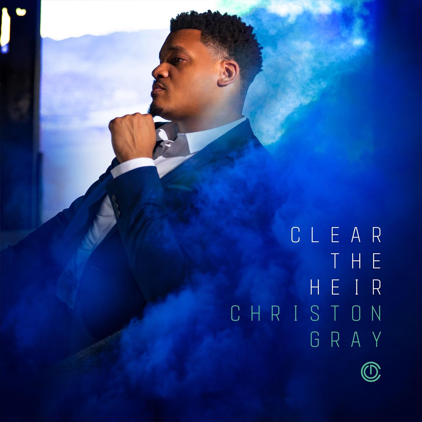 Christon Gray_Clear The Heir_album cover