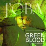 J'OBA GREEN BLOOD
