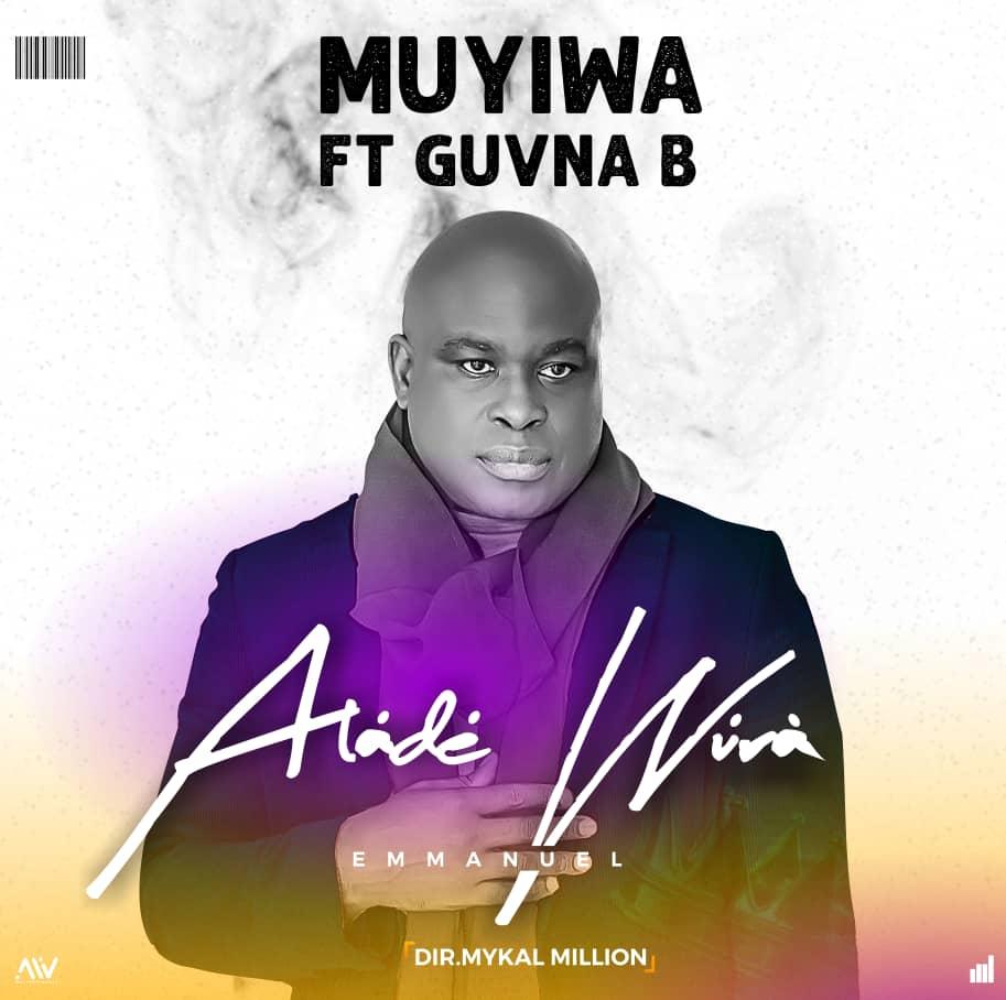 Muyiwa - ALÁDÉ WÚRÀ Feat. Guvna B