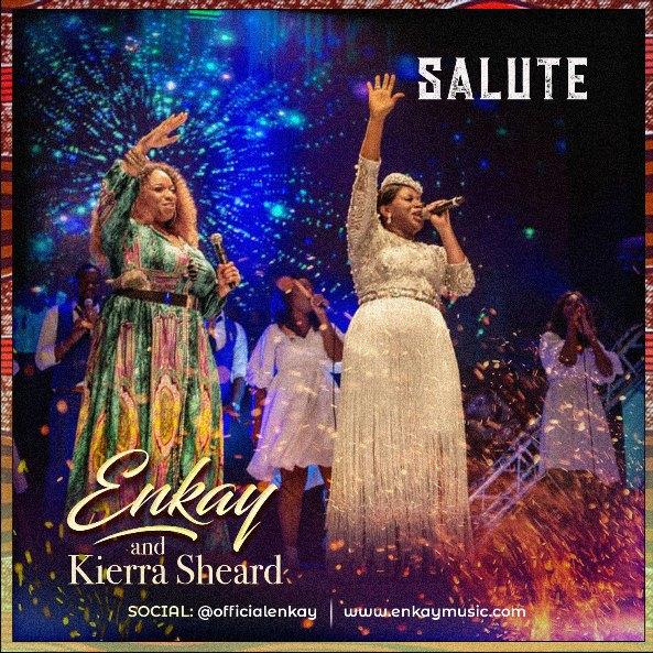 salute - Enkay ft kierra Sheard